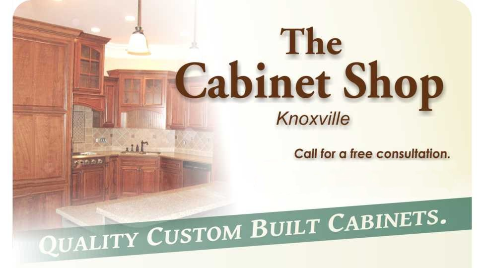 The Cabinet Shop Knoxville. Call for a free consultation. 865-742-4903 Quality Custom Built Cabinets.